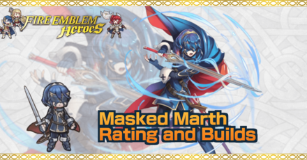 Masked Marth Builds And Best Ivs Fire Emblem Heroes Feh Game8