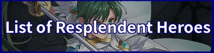 List of Respldendent Heroes Final.png