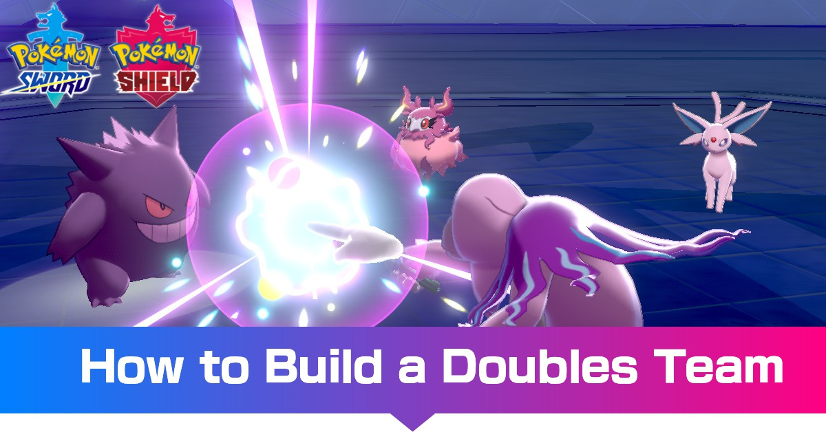 How To Build A Doubles Team Pokemon Sword And Shield Game8