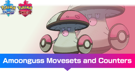Amoonguss - Movesets and Counters