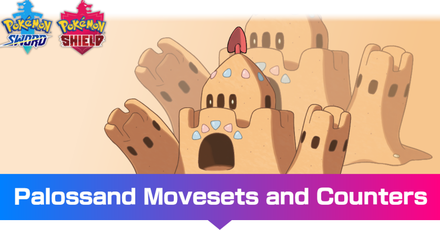 Palossand - Movesets and Counters
