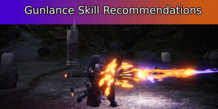 Gunlance Skill Recommendations