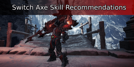 Switch Axe Skill Recommendations