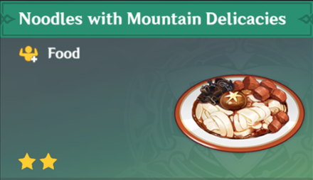 How to Get Noodles with Mountain Delicacies and Effects