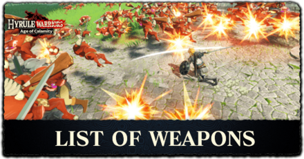 Types Of Weapons List Of All Weapons Hyrule Warriors Age Of Calamity Game8
