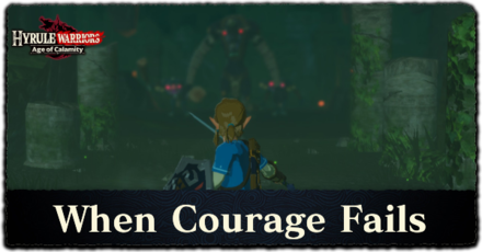 When Courage Fails Walkthrough All Treasure Chests And Korok Seeds Locations Hyrule Warriors Age Of Calamity Game8