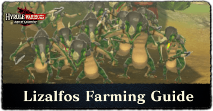 Hyrule Warriors: Age of Calamity - Lizalfos Farming Guide