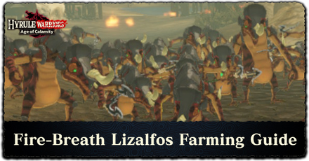 Hyrule Warriors: Age of Calamity - Fire Breath Lizalfos Farming Guide