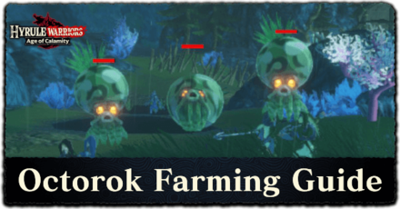 Hyrule Warriors Age of Calamity - Octorok Farming Guide.png
