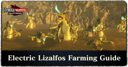 Hyrule Warriors: Age of Calamity - Electric Lizalfos Farming Guide