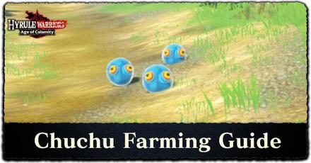 Hyrule Warriors: Age of Calamity - Chuchu Farming Guide