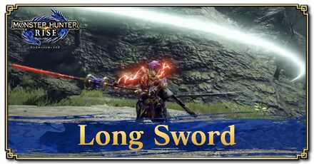 Long Sword Gameplay and New Moves