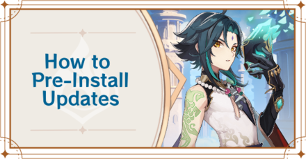 Genshin Impact - How to Pre-Install Updates.png