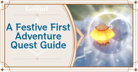 Genshin Impact - A Festive First Adventure World Quest Walkthrough and Rewards