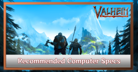 Valheim - Recommended Computer Specs Banner.png