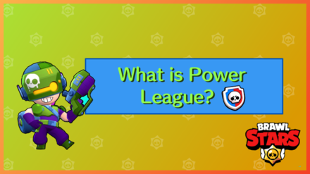 What is Power League - Brawl Stars.png
